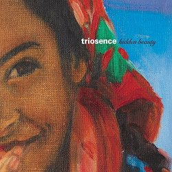 Hidden Beauty - Triosence