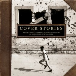 Cover Stories - Brandi Carlile Celebrates 10 Years Of The Story - Sampler