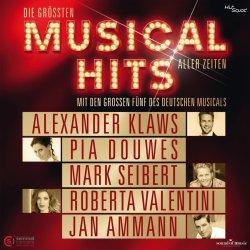 Die größten Musicalhits aller Zeiten - {Alexander Klaws} + {Pia Douwes} + {Mark Seibert} + {Roberta Valentini} + {Jan Ammann}