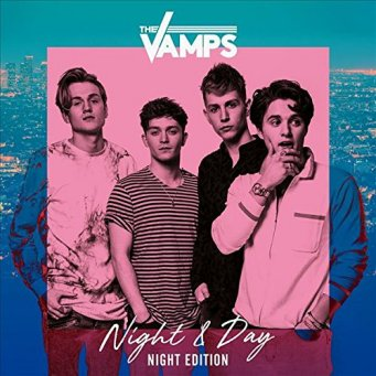 Night And Day (Night Edition) - Vamps