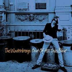 Out Of All This Blue - Waterboys