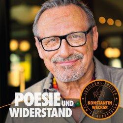 Poesie und Widerstand - Konstantin Wecker