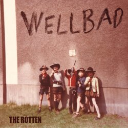 The Rotten - WellBad