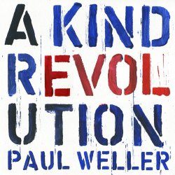 A Kind Revolution - Paul Weller