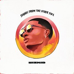 Sounds From The Other Side - Wizkid