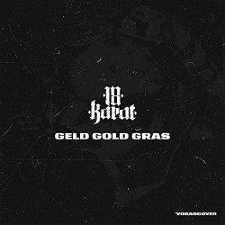 Geld, Gold, Gras - 18 Karat