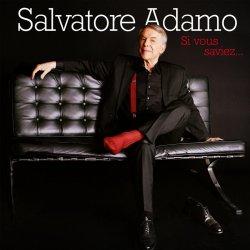 Si vous saviez... - Salvatore Adamo