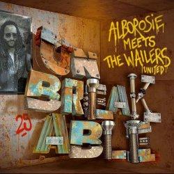 Unbreakable - {Alborosie} + {Wailers United}