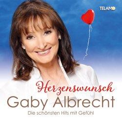 Herzenswunsch - Die schönsten Hits mit Gefühl - Gaby Albrecht