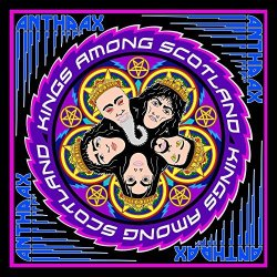 Kings Among Scotland - Anthrax