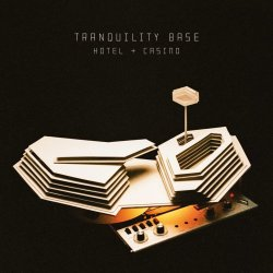 Tranquility Base Hotel And Casino - Arctic Monkeys