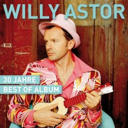 30 Jahre - Best Of Album - Willy Astor