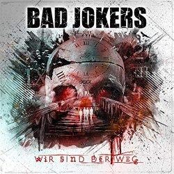 Wir sind der Weg - Bad Jokers
