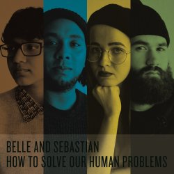 How To Solve Our Human Problems - Belle And Sebastian