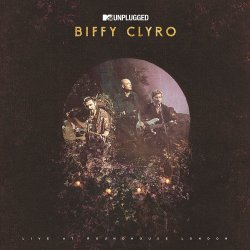 MTV Unplugged - Live At Roundhouse London - Biffy Clyro