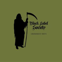 Grimmest Hits - Black Label Society