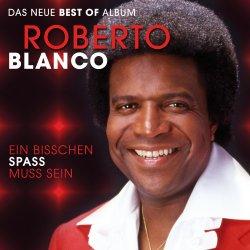 Ein bißchen Spaß muß sein - Das neue Best Of Album - Roberto Blanco