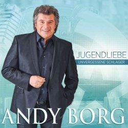 Jugendliebe - Unvergessene Schlager - Andy Borg