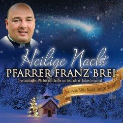 Heilige Nacht - Pfarrer Franz Brei