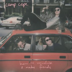How To Socialise And Make Friends - Camp Cope