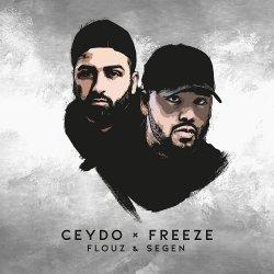 Flouz und Segen - Ceydo + Freeze