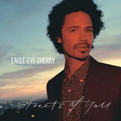 Streets Of You - Eagle-Eye Cherry