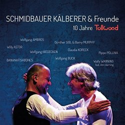 10 Jahre Tollwood - {Schmidbauer} + {Kälberer} + Freunde