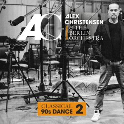 Classical 90s Dance 2 - Alex Christensen + Berlin Orchestra
