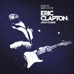 Eric Clapton: Life In 12 Bars (Soundtrack) - Eric Clapton