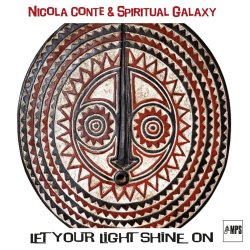 Let Your Light Shine On - {Nicola Conte} + {Spiritual Galaxy}