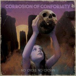 No Cross No Crown - Corrosion Of Conformity