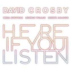 Here If You Listen - David Crosby