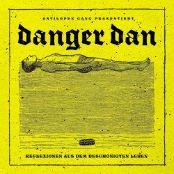 Reflexionen aus dem beschönigten Leben - Danger Dan