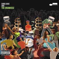 Chris Dave And The Drumhedz - Chris Dave + the Drumhedz