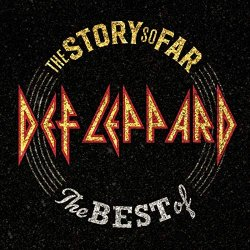 The Story So Far - The Best Of Def Leppard - Def Leppard