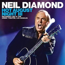 Hot August Night III - Neil Diamond