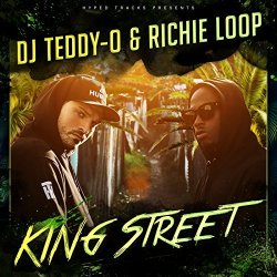 King Street - {DJ Teddy-O} + {Richie Loop}
