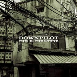 This Is The Sound - Downpilot