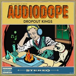 Audiodope. - Dropout Kings
