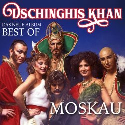 Moskau - Das neue Best Of Album - Dschinghis Khan