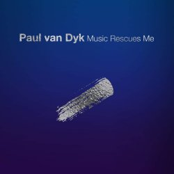 Music Rescues Me - Paul van Dyk