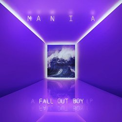 M A N I A - Fall Out Boy