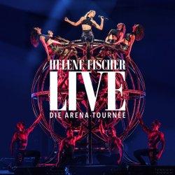 Helene Fischer - Live - Die Arena-Tournee - Helene Fischer