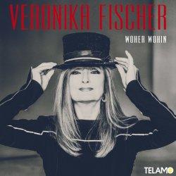 Woher wohin - Veronika Fischer