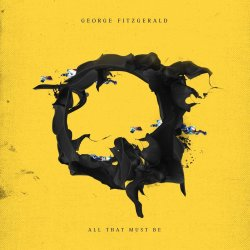 All That Must Be - George FitzGerald