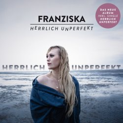 Herrlich unperfekt - Franziska