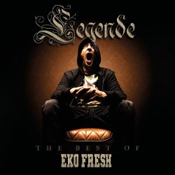 Legende - The Best Of Eko Fresh - Eko Fresh
