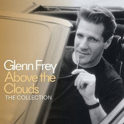 Above The Clouds - The Collection - Glenn Frey
