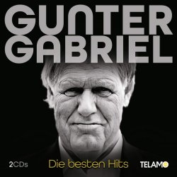 Die besten Hits - Gunter Gabriel
