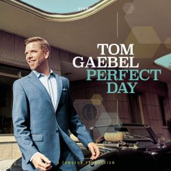 Perfect Day - Tom Gaebel